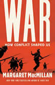 War: How Conflict Shaped Us, Margaret MacMillan