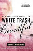 White Trash Beautiful, Teresa Mummert