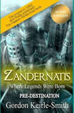 Zandernatis - Volume One - Pre-Destination, Gordon Keirle-Smith