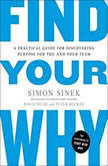Find Your Why A Practical Guide for Discovering Purpose for You and Your Team, Simon Sinek