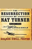 The Resurrection of Nat Turner, Part 1: The Witnesses, Sharon Ewell Foster