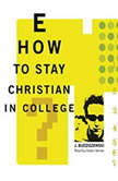 How to Stay Christian in College, J. Budziszewski