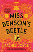 Miss Benson's Beetle A Novel, Rachel Joyce