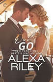 Don't Go (For You), Alexa Riley