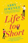 Life's Too Short, Abby Jimenez
