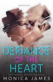 Defiance of the Heart, Monica James