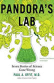 Pandoras Lab Seven Stories of Science Gone Wrong, Paul A.  Offit, MD