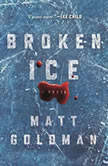 Broken Ice, Matt Goldman