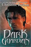 Dark Guardian, Christine Feehan