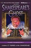 Shakespeare's Ghost A Radio Dramatization, J.T. Turner
