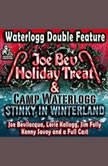 A Waterlogg Double Feature The Joe Bev Holiday Treat and the Camp Waterlogg Summer Freeze Special, Stinky in Winterland, Joe Bevilacqua; Lorie Kellogg