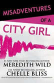 Misadventures of a City Girl, Meredith Wild; Chelle Bliss
