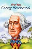 Who Was George Washington?, Roberta Edwards