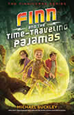 Finn and the Time-Traveling Pajamas, Michael Buckley