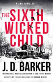 The Sixth Wicked Child, J.D. Barker
