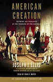 American Creation Triumphs and Tragedies at the Founding of the Republic, Joseph J. Ellis