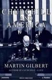 Churchill and America, Martin Gilbert