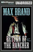 Return of the Rancher, Max Brand