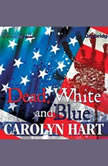 Dead, White, and Blue A Death on Demand Mystery, Carolyn Hart