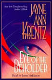 Eye of the Beholder, Jayne Ann Krentz