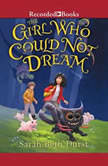 The Girl Who Could Not Dream, Sarah Beth Durst