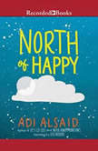 North of Happy, Adi Alsaid