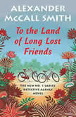 To the Land of Long Lost Friends, Alexander McCall Smith