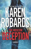 The Moscow Deception, Karen Robards