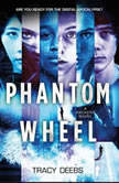 Phantom Wheel A Hackers Novel, Tracy Deebs