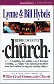 Rediscovering Church The Story and Vision of Willow Creek Community Church, Lynne Hybels