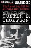 Fear and Loathing at Rolling Stone The Essential Writing of Hunter S. Thompson, Hunter S. Thompson