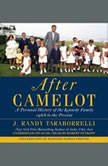 After Camelot A Personal History of the Kennedy Family--1968 to the Present, J. Randy Taraborrelli
