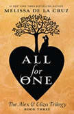 All for One The Alex & Eliza Trilogy, Melissa de la Cruz