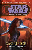 Star Wars: Legacy of the Force: Sacrifice Book 5, Karen Traviss