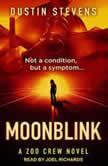 Moonblink, Dustin Stevens