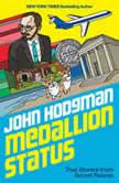 Medallion Status True Stories from Secret Rooms, John Hodgman