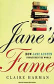 Jane's Fame How Jane Austen Conquered the World, Claire Harman