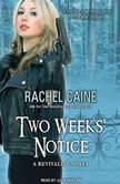 Two Weeks' Notice, Rachel Caine