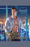 Trouble Walks In, Sara Humphreys