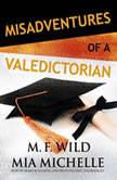 Misadventures of a Valedictorian, M. F. Wild; Mia Michelle