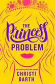 The Princess Problem Unexpectedly Royal, Book One, Christi Barth