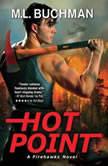 Hot Point A Firehawks Novel, M.L. Buchman