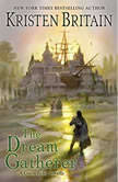 The Dream Gatherer, Kristen Britain