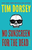 No Sunscreen for the Dead A Novel, Tim Dorsey