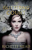 The Glittering Court, Richelle Mead
