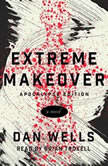 Extreme Makeover, Dan Wells
