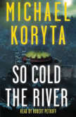 So Cold the River Booktrack Edition, Michael Koryta