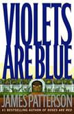 Violets Are Blue, James Patterson
