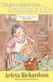 Still More Stories from Grandma's Attic, Arleta Richardson