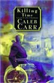 Killing Time, Caleb Carr